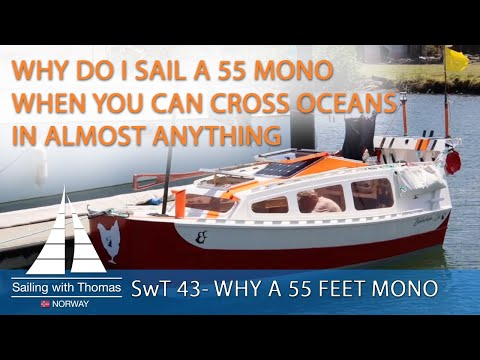 Why do i sail a 55 when you can cross oceans in almost anything - swt 43 wanted a cat sailing mono