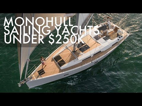 Top 5 monohull sailing yachts under $250k 2021-2022   price & features   part 3
