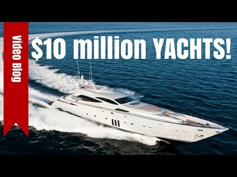 10 million dollar yachts. the new, the used, and the very big!