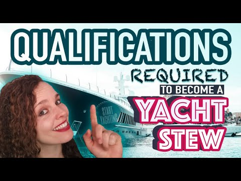 What qualifications do you need to become a yacht stew?