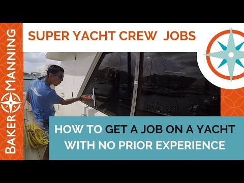 How to get a job on a yacht if you have no prior experience?
