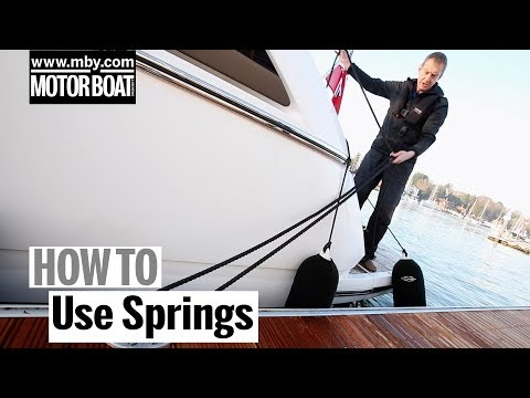 How to: use springs | motor boat & yachting