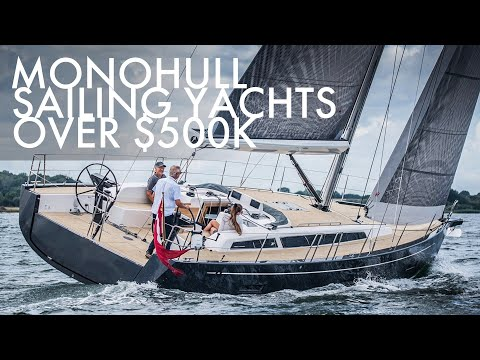 Top 5 monohull sailing yachts over $500k 2021-2022   price & features   part 2
