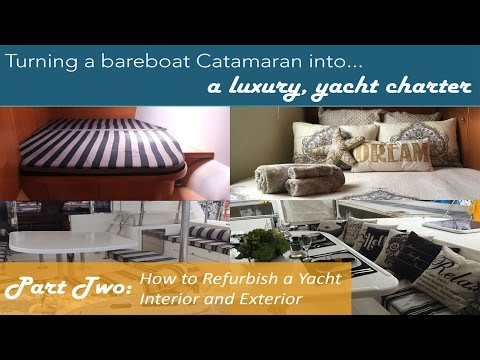 Yacht charter extreme makeover: how to refurbish a boat interior and exterior for chartering