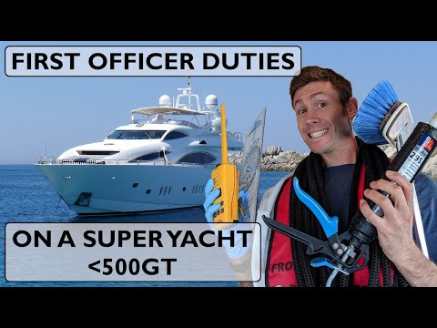 What do yacht crew do? a guide to my duties as first officer on board a superyacht under 500gt